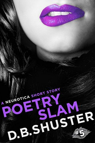 Poetry Slam: A Neurotica Short Story
