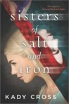 Sisters of Salt and Iron (The Sisters of Blood and Spirit, #2)