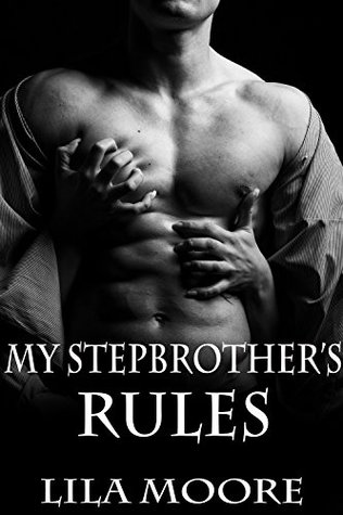 My Stepbrother's Rules The Complete Series (Steamy Stepbrother Romance) by Lila Moore