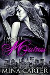 Tamed by the Mistress (Mistress of the City, #2)