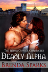 Deadly Alpha (The Alpha Council Chronicles Book 2)