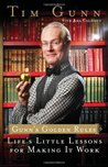 Gunn's Golden Rules: Life's Little Lessons for Making It Work