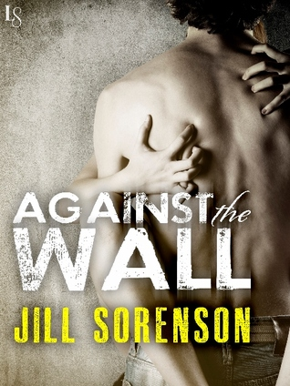 #Feature: AGAINST THE WALL by @JillSorenson #Giveaway #Excerpt