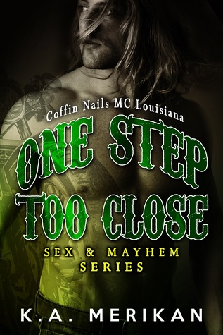 One Step Too Close: Coffin Nails MC Louisiana (Sex & Mayhem, #6)