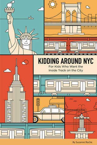 Kidding Around NYC: For Kids Who Want The Inside Track On The City