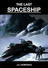 The Last Spaceship (Course of the Worlds Book 1)