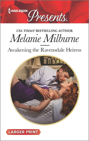Awakening the Ravensdale Heiress by Melanie Milburne