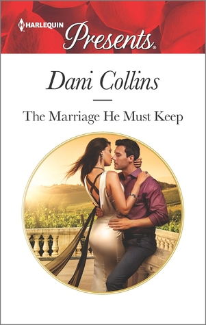 The Marriage He Must Keep by Dani Collins
