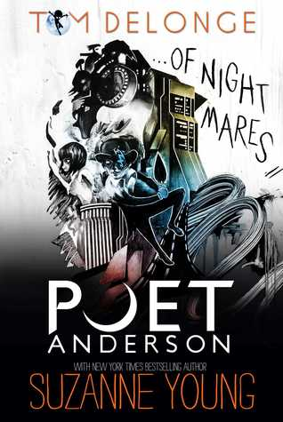 Poet Anderson …of Nightmares by Tom DeLonge and Suzanne Young