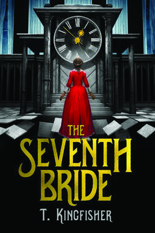 Review: The Seventh Bride by T. Kingfisher (@jessicadhaluska)