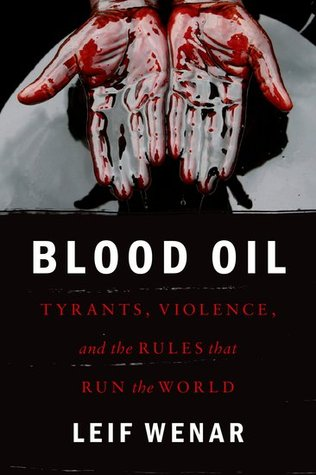 Blood Oil by Leif Wenar