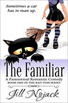 The Familiar: A Paranormal Romantic Comedy