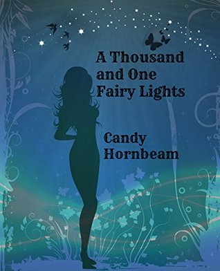 A Thousand and One Fairy Lights Part One by Candy Hornbeam