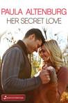 Her Secret Love (Secrets of Cherry Lake, #3)