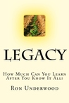 Legacy: How Much Can You Learn After You Know It All?