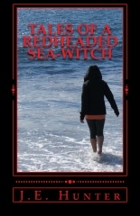 Tales of a Redheaded Sea-Witch by J.E. Hunter