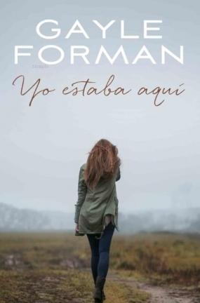 http://books-of-runaway.blogspot.mx/2016/04/resena-yo-estaba-aqui-de-gayle-forman.html