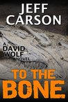 To the Bone (David Wolf, #7)