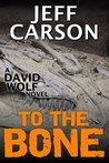 To the Bone (David Wolf, #7)