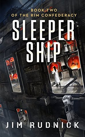 Sleeper Ship (The Rim Confederacy #2) - Jim Rudnick