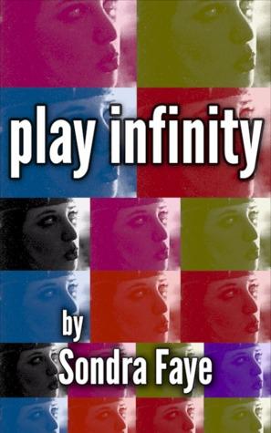play infinity by Sondra Faye