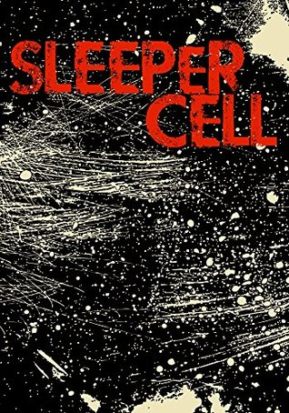 Sleeper Cell: Book 0- The Beginning