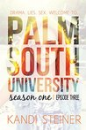 Palm South University: Season 1, Episode 3 (Palm South University #1.3)