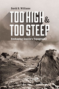 Too High and Too Steep: Reshaping Seattle's Topography