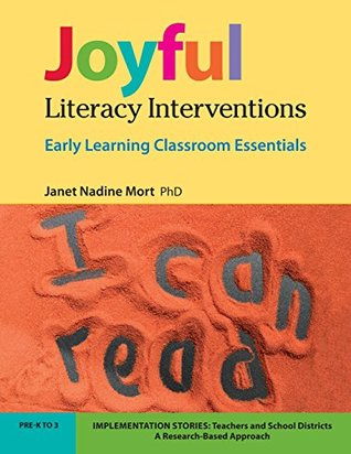 Joyful Literacy Interventions: Early Learning Classroom Essentials