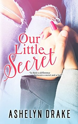 {Review} Our Little Secret by Ashelyn Drake (with Giveaway)