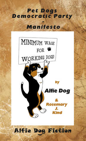 Pet Dogs Democratic Party Manifesto by Alfie Dog