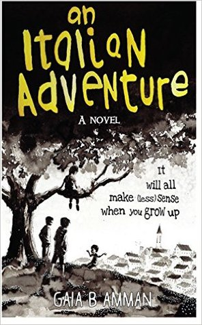 An Italian Adventure by Gaia B. Amman