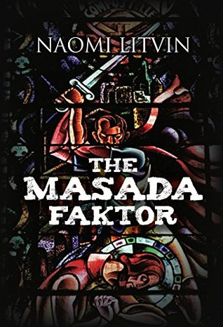 The Masada Faktor by Naomi Litvin