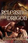 Releasing Her Dragon