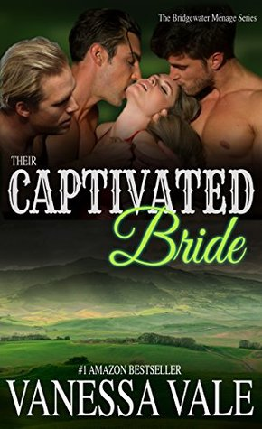Their Captivated Bride (Bridgewater Menage, #3) by Vanessa Vale