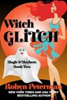 Witch Glitch (Magic and Mayhem, #2)