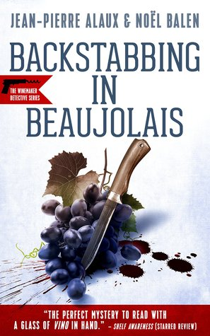 Backstabbing in Beaujolais by Jean-Pierre Alaux
