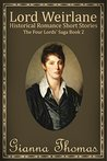 Lord Weirlane: Historical Romance Short Stories (The Four Lords' Saga Book 2)
