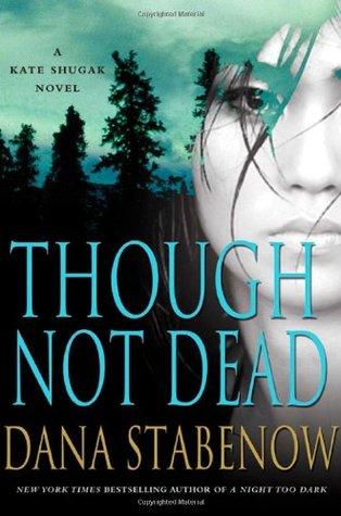 Though Not Dead (Kate Shugak, #18)