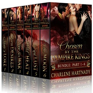 Chosen by the Vampire Kings The Complete Edition by Charlene Hartnady