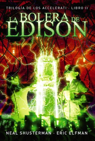 La bolera de Edison (Accelerati, #2)