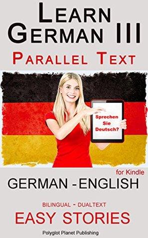 Learn German III by Polyglot Planet Publishing