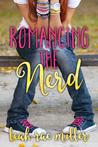 Romancing the Nerd (Nerd, #2)