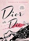 Dior or Die (Vintage Clothing,  #2)