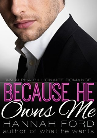 Because He Owns Me (Because He Owns Me, #1)