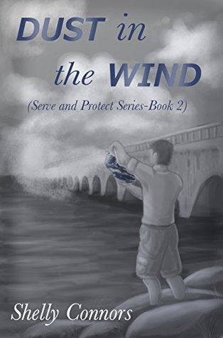 Recent Release Book Review:  Dust in the Wind (Serve and Protect #2) by Shelly Connors