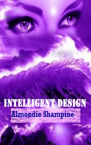 Intelligent Design by Almondie Shampine