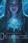Light (Dream Casters, #1)