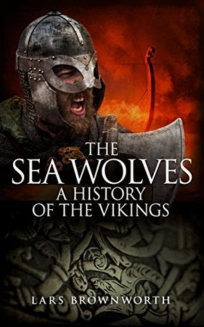 A History of the Vikings - Lars Brownworth