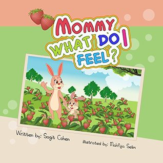 Mommy, What Do I Feel? by Sagit Cohen